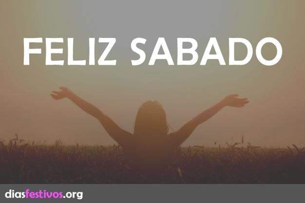 Envia Feliz Sabado En Frases Y Mensajes Con Imagenes Dias Festivos