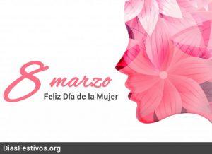 8 de marzo feliz dia de la mujer