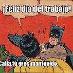 feliz dia del trabajador memes batman robin