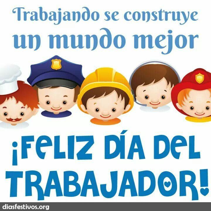 Frases Para Desear Feliz Día Del Trabajador 2020 Días Festivos